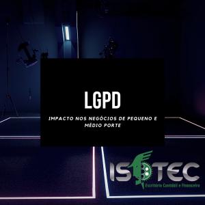 LGPD impacto nos negócios de pequeno e médio porte